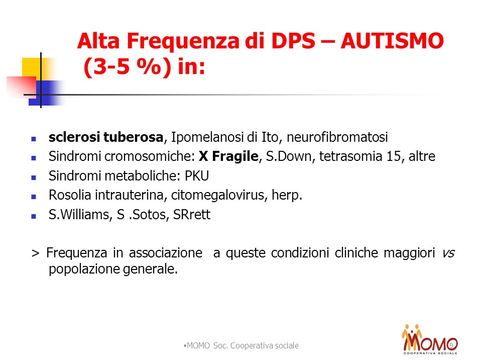 Alta Frequenza di DPS – AUTISMO (3-5 %) in: