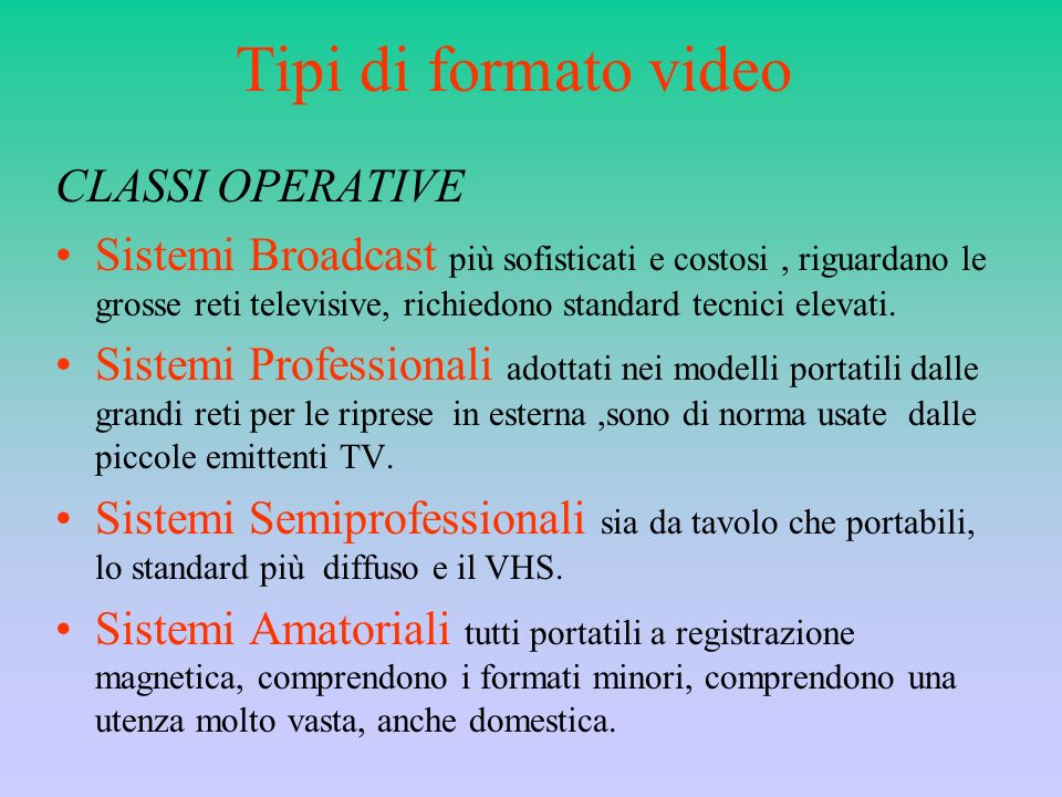 Tipi di formato video CLASSI OPERATIVE