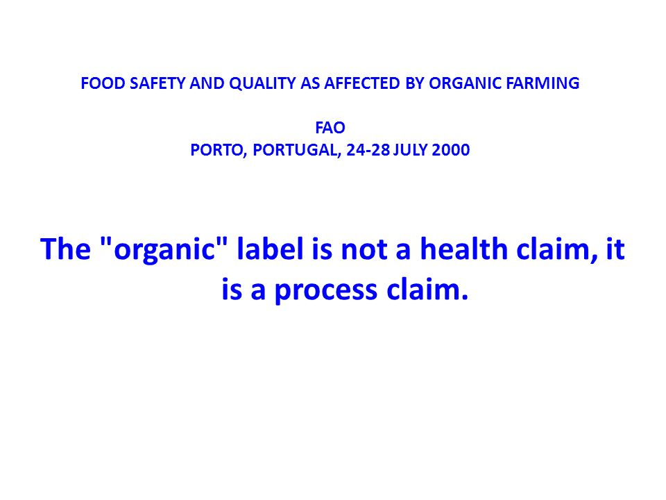 The organic label is not a health claim, it is a process claim.