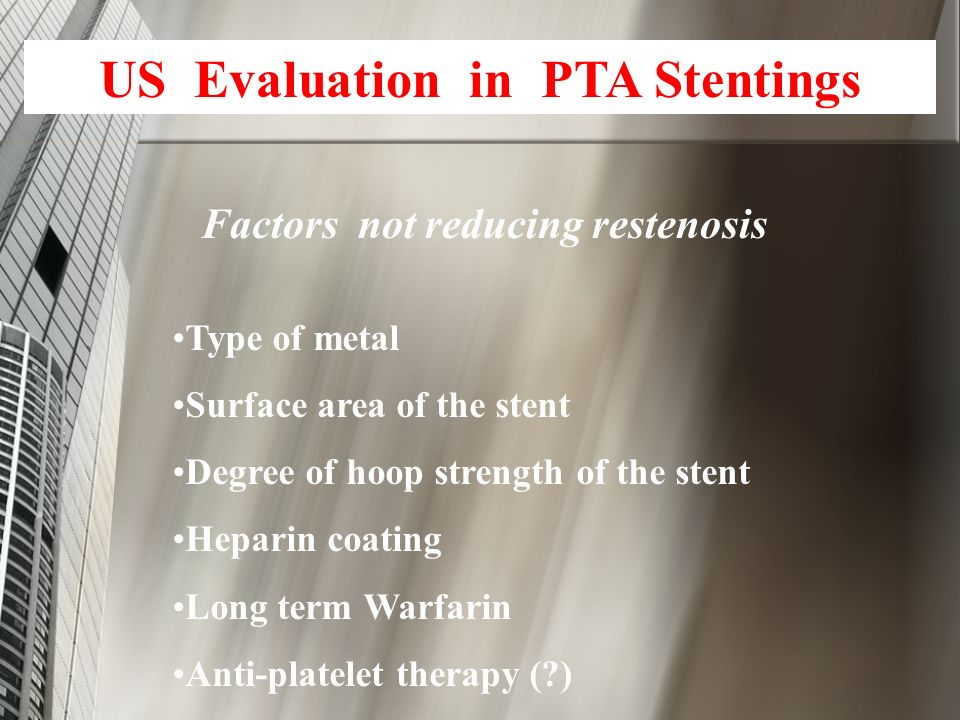 US Evaluation in PTA Stentings Factors not reducing restenosis