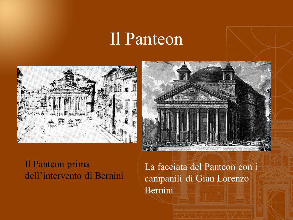 Il Panteon Il Panteon prima dell'intervento di Bernini