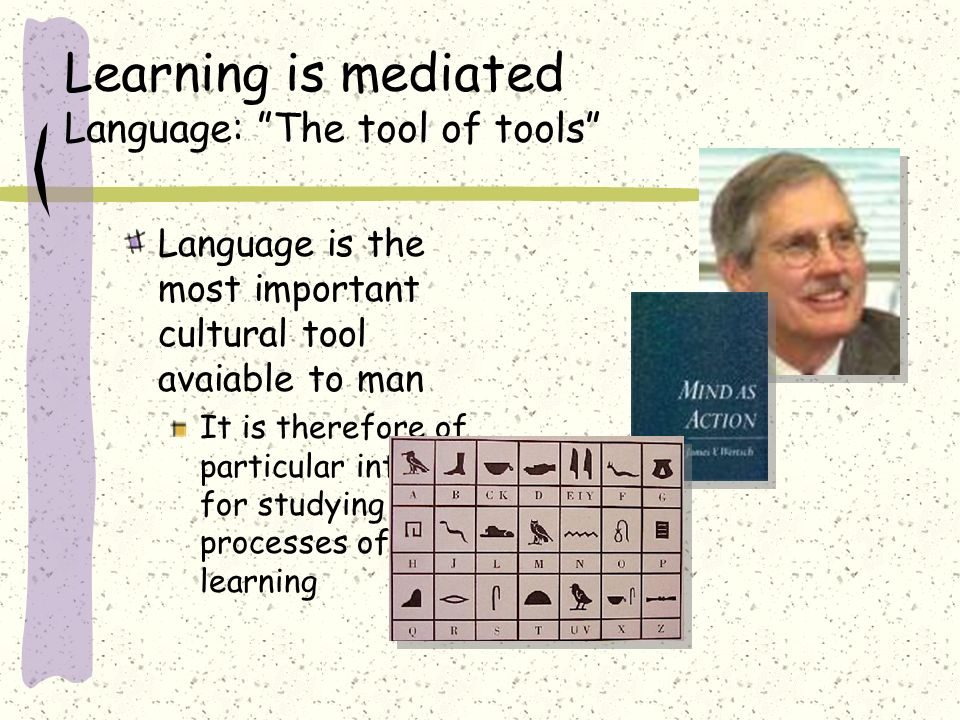 Learning is mediated Language: The tool of tools