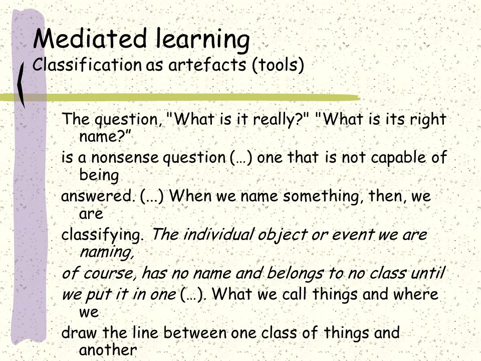 Mediated learning Classification as artefacts (tools)