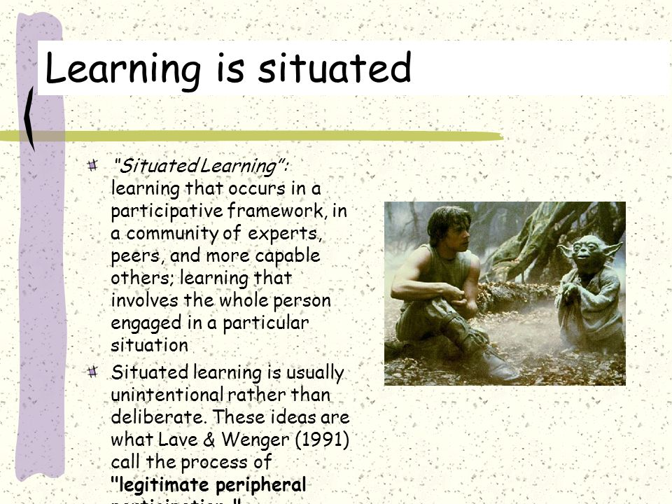Learning is situated