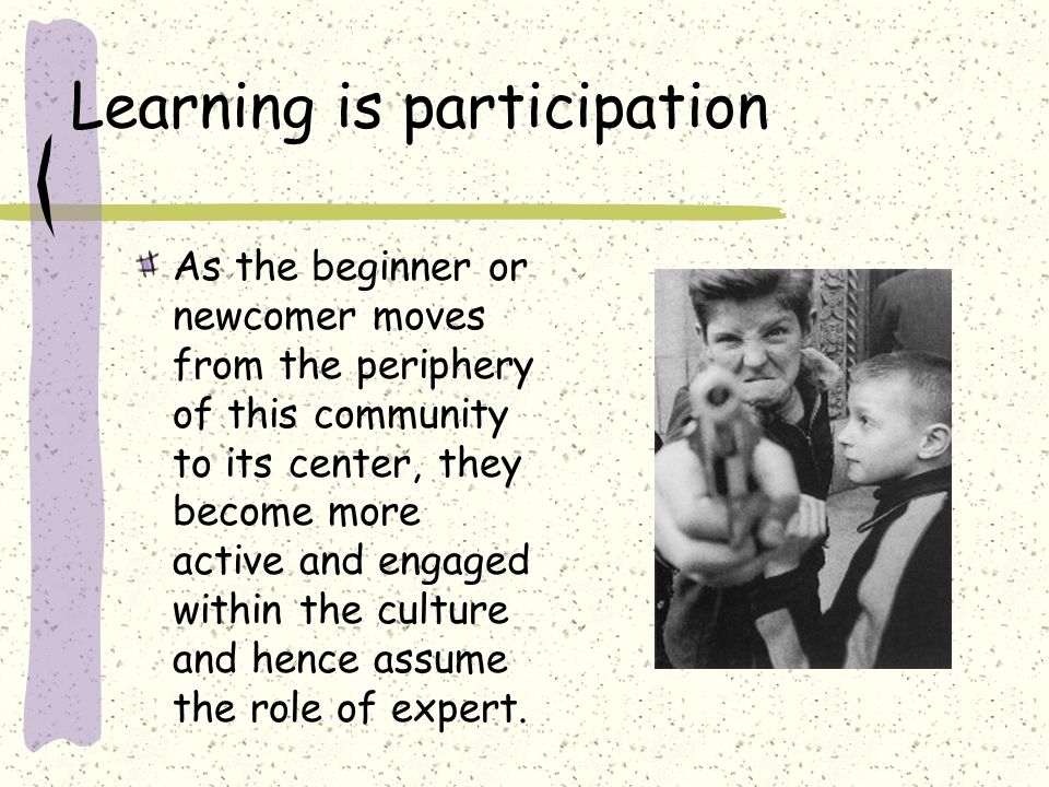 Learning is participation