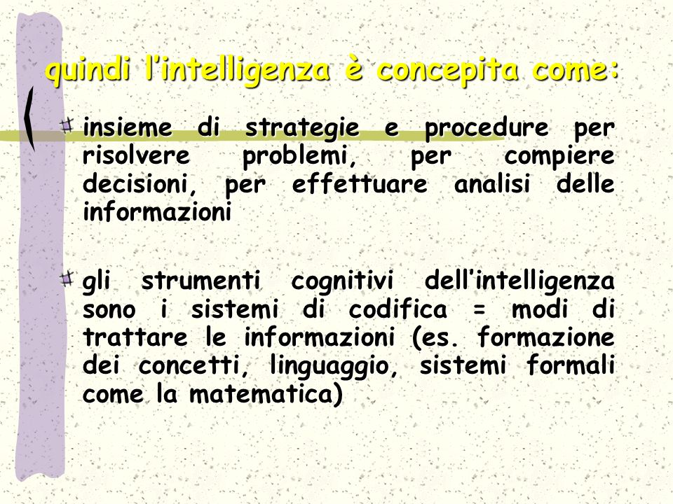 quindi l'intelligenza è concepita come: