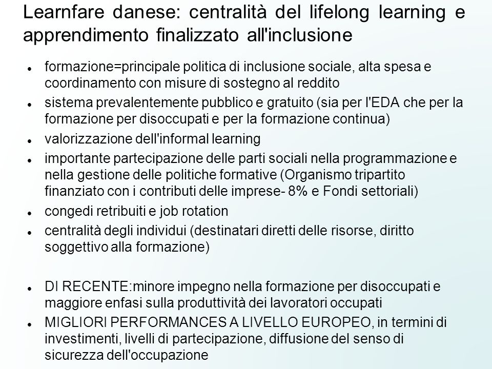 Learnfare danese: centralità del lifelong learning e apprendimento finalizzato all inclusione
