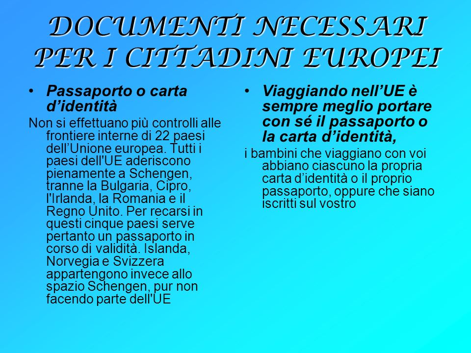 DOCUMENTI NECESSARI PER I CITTADINI EUROPEI