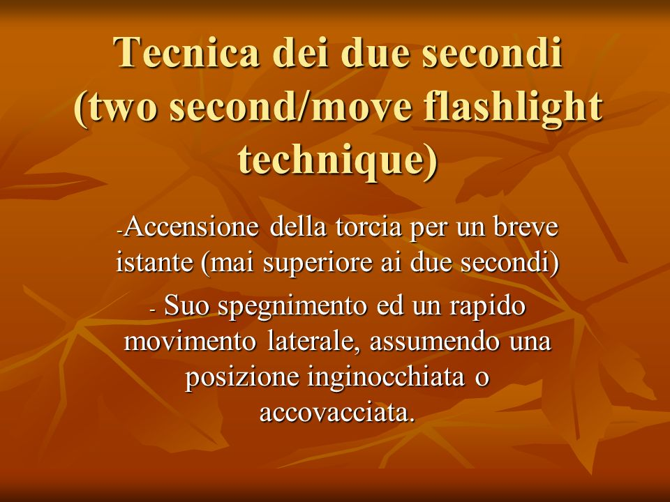 Tecnica dei due secondi (two second/move flashlight technique)