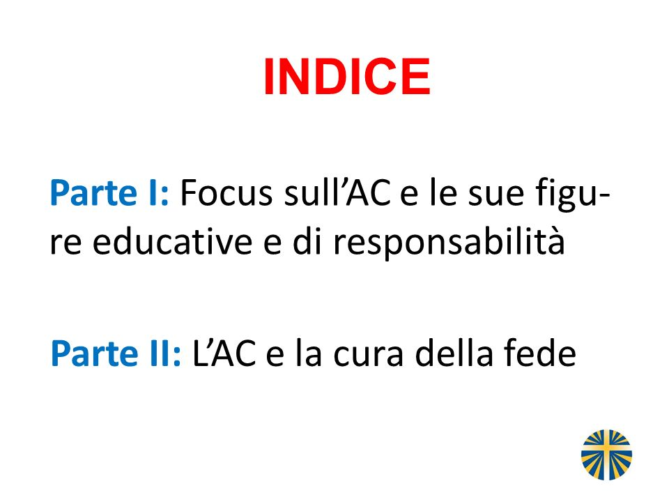 Parte I: Focus sull'AC e le sue figu-re educative e di responsabilità