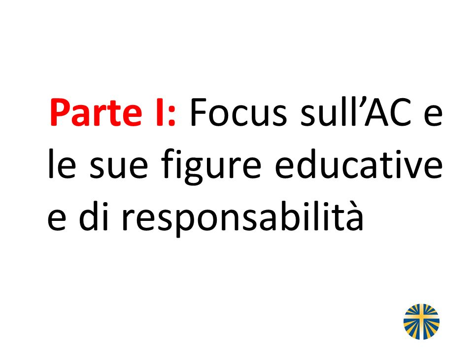 Parte I: Focus sull'AC e le sue figure educative e di responsabilità
