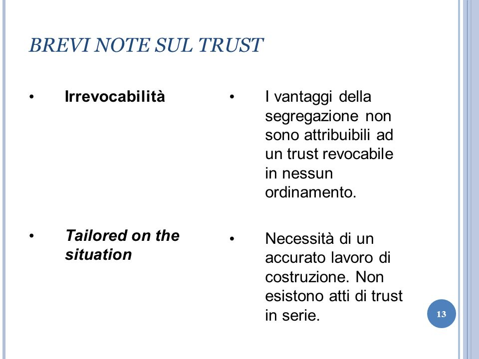 BREVI NOTE SUL TRUST Irrevocabilità Tailored on the situation