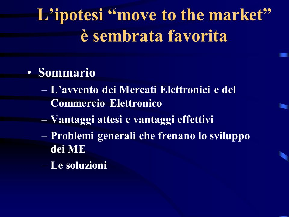 L'ipotesi move to the market è sembrata favorita