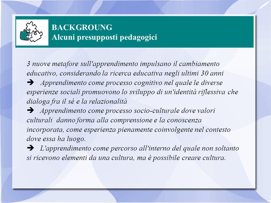 BACKGROUNG Alcuni presupposti pedagogici