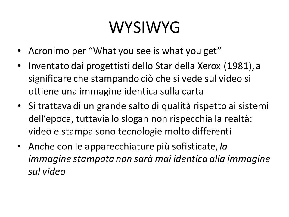 WYSIWYG Acronimo per What you see is what you get