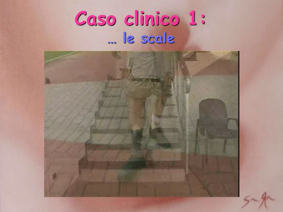 Caso clinico 1: … le scale