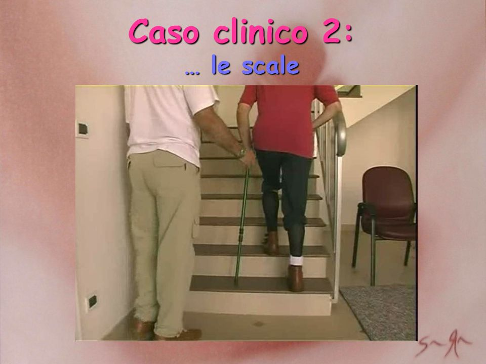 Caso clinico 2: … le scale