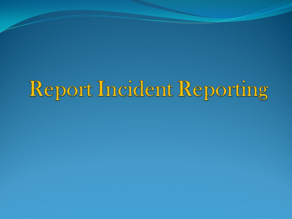Report Incident Reporting