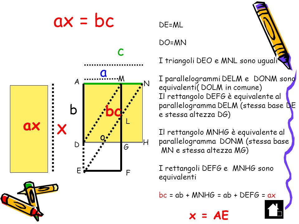 ax = bc bc ax c a b X x = AE o DE=ML DO=MN
