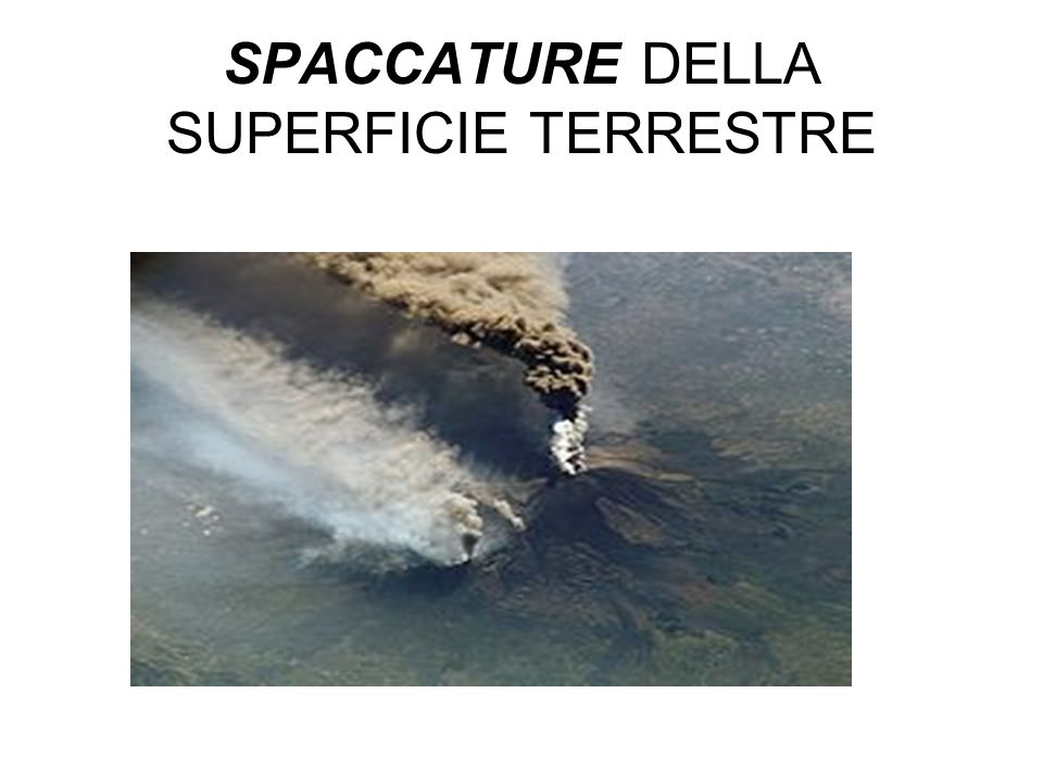 SPACCATURE DELLA SUPERFICIE TERRESTRE