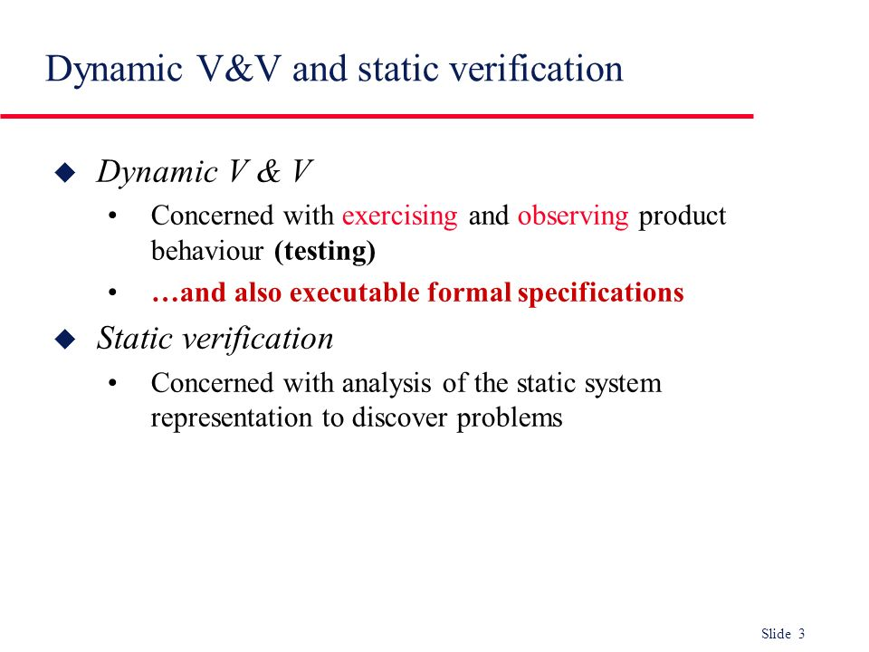Dynamic V&V and static verification