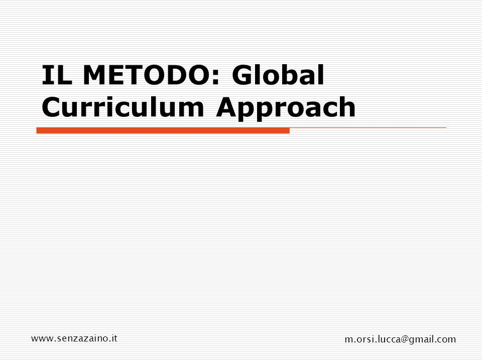 IL METODO: Global Curriculum Approach