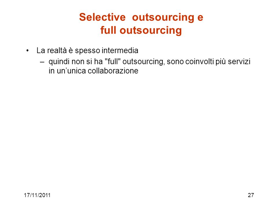 Selective outsourcing e full outsourcing