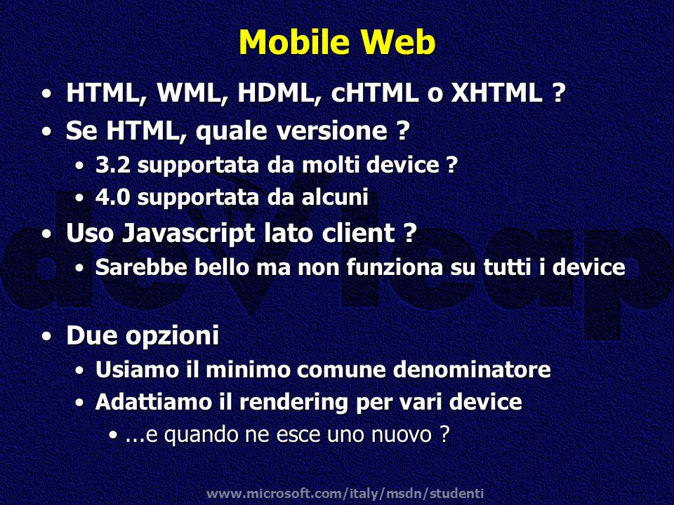 Mobile Web HTML, WML, HDML, cHTML o XHTML Se HTML, quale versione
