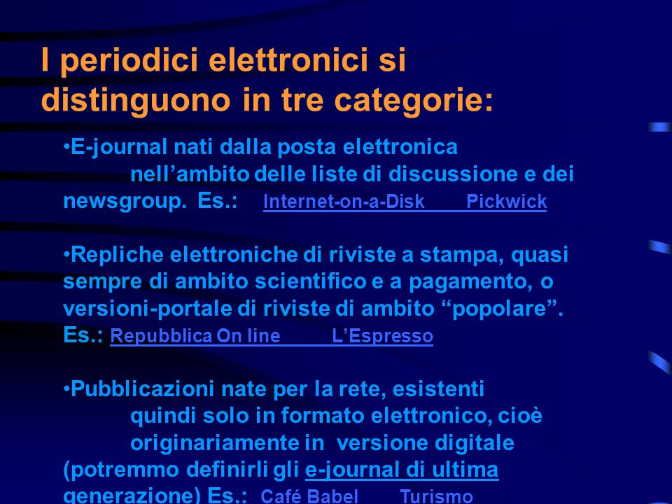 I periodici elettronici si distinguono in tre categorie: