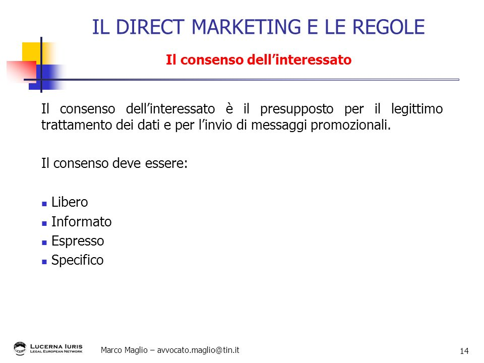 IL DIRECT MARKETING E LE REGOLE Il consenso dell'interessato