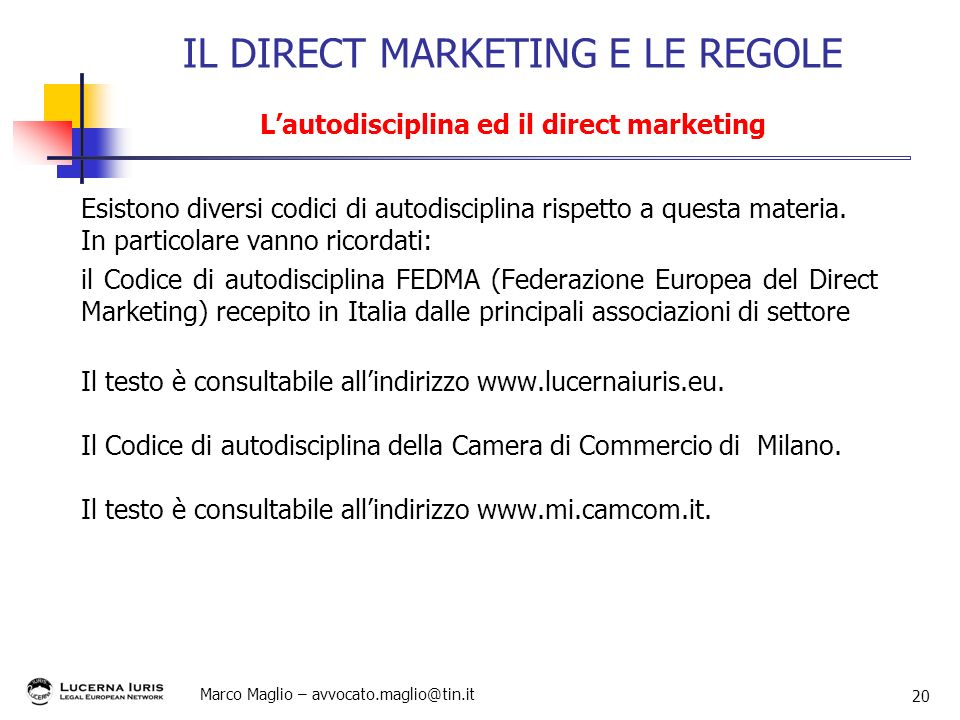 IL DIRECT MARKETING E LE REGOLE L'autodisciplina ed il direct marketing