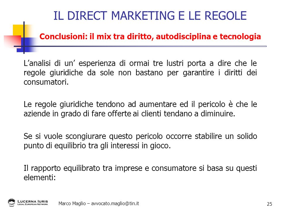 IL DIRECT MARKETING E LE REGOLE Conclusioni: il mix tra diritto, autodisciplina e tecnologia
