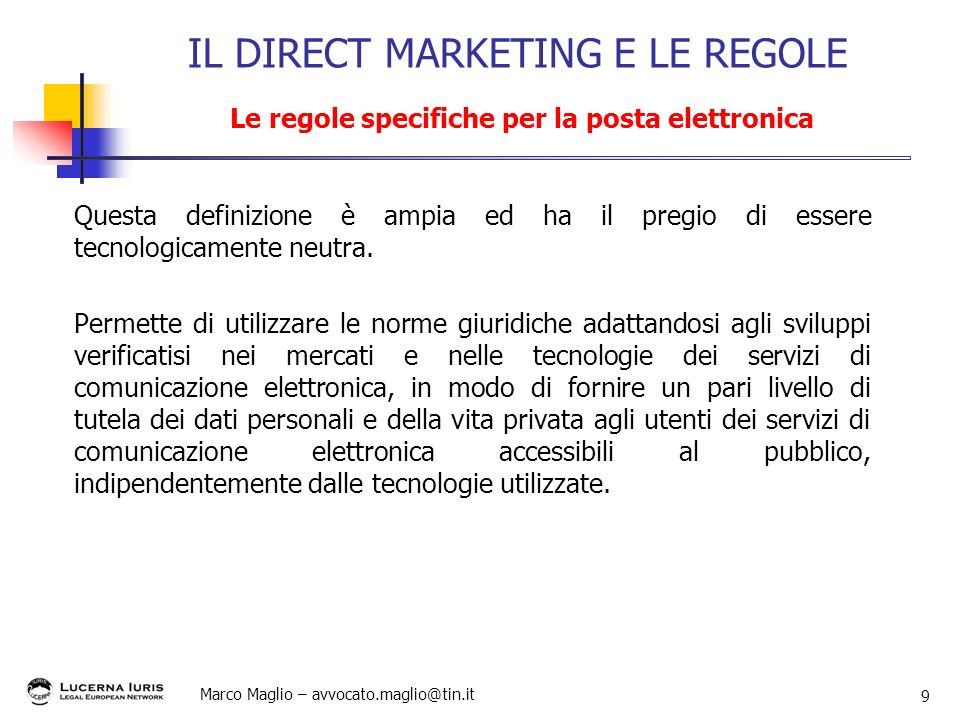 IL DIRECT MARKETING E LE REGOLE Le regole specifiche per la posta elettronica