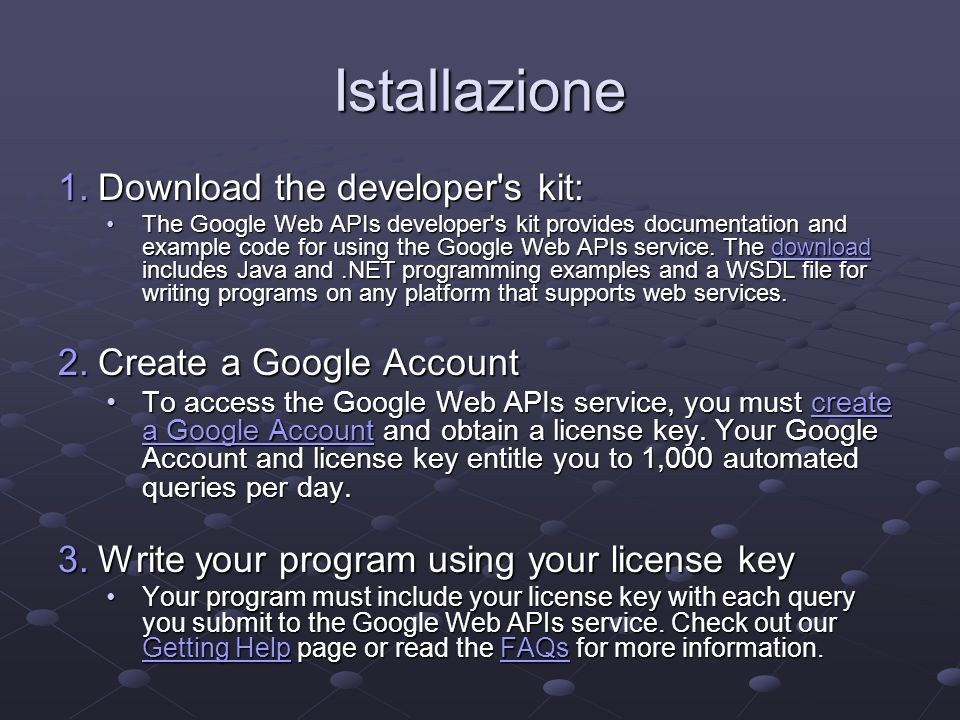 Istallazione Download the developer s kit: Create a Google Account