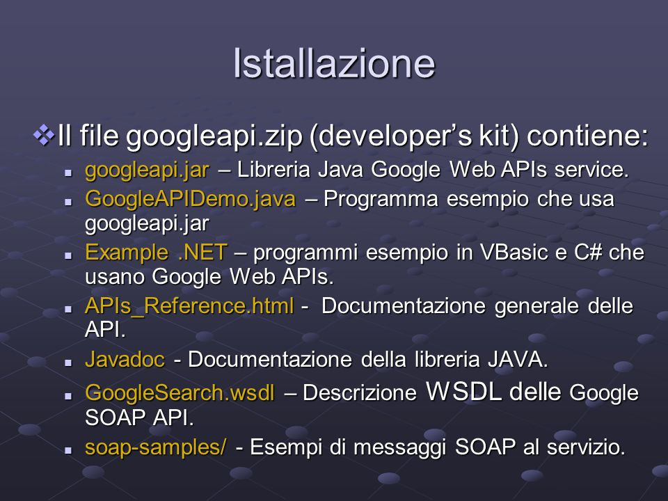 Istallazione Il file googleapi.zip (developer's kit) contiene: