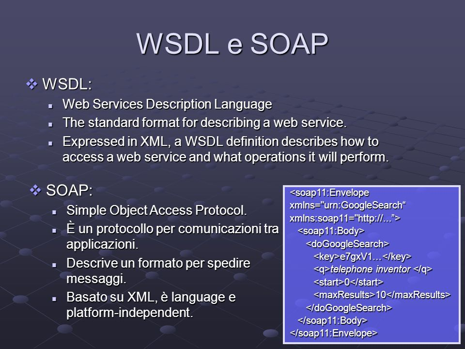 WSDL e SOAP WSDL: SOAP: Web Services Description Language