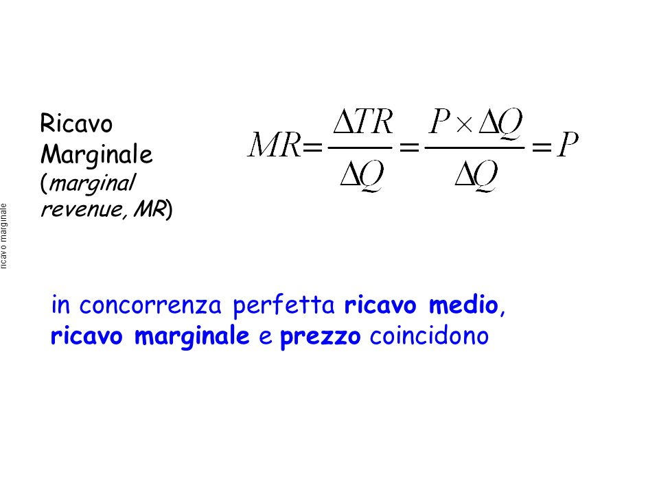 Ricavo Marginale (marginal revenue, MR)