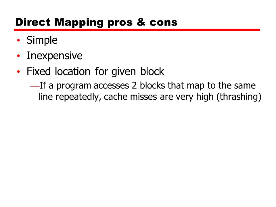 Direct Mapping pros & cons