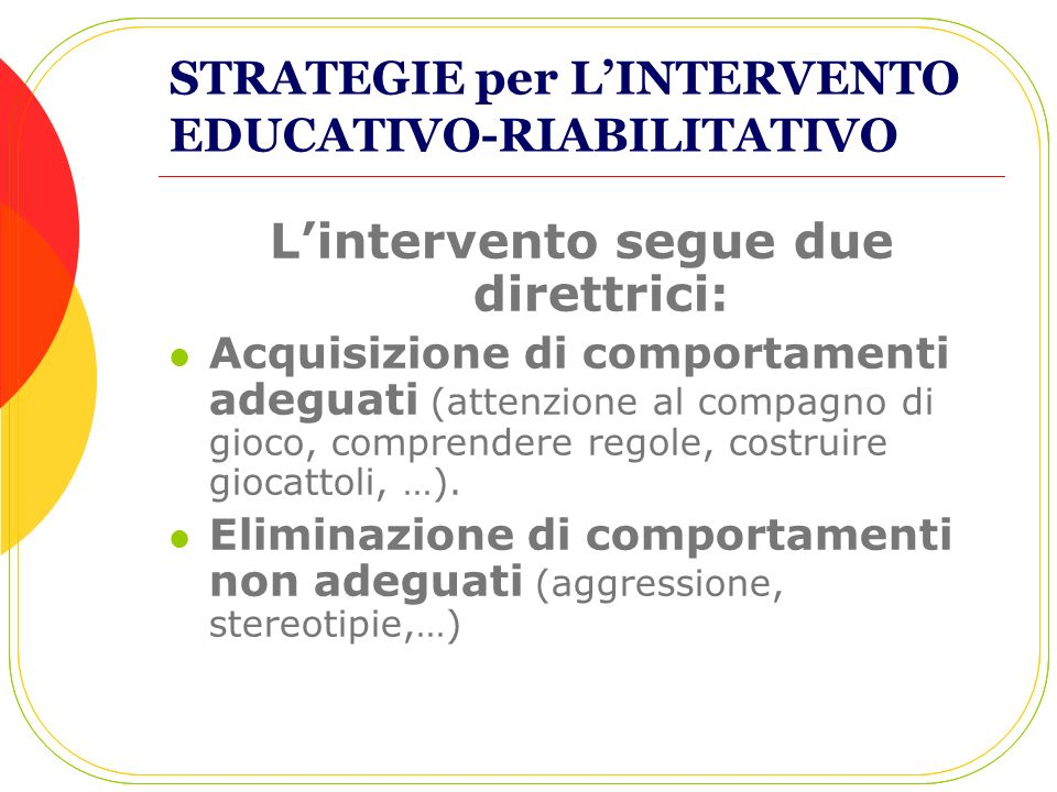 STRATEGIE per L'INTERVENTO EDUCATIVO-RIABILITATIVO