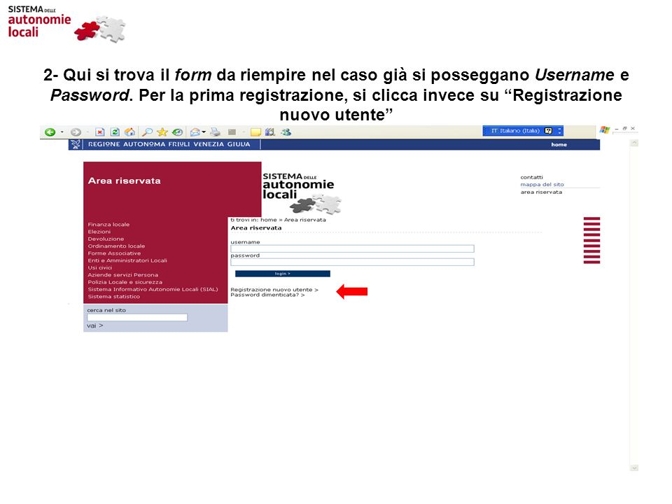 2- Qui si trova il form da riempire nel caso già si posseggano Username e Password.