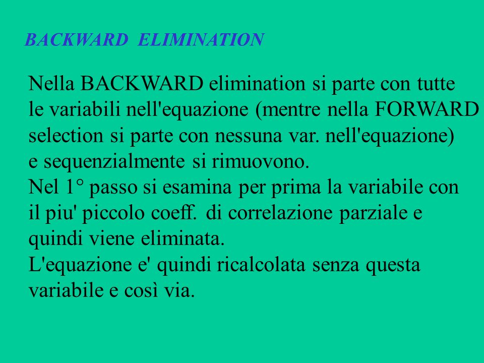 Nella BACKWARD elimination si parte con tutte