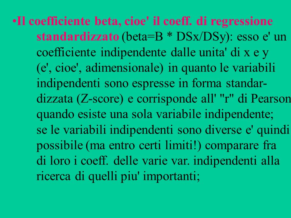 Il coefficiente beta, cioe il coeff. di regressione