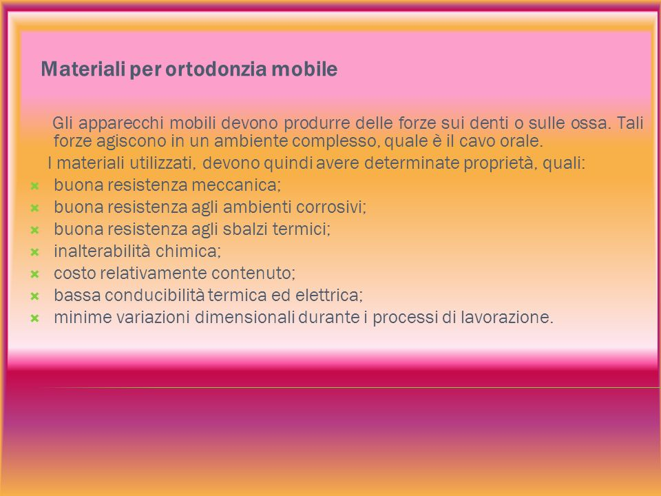 Materiali per ortodonzia mobile