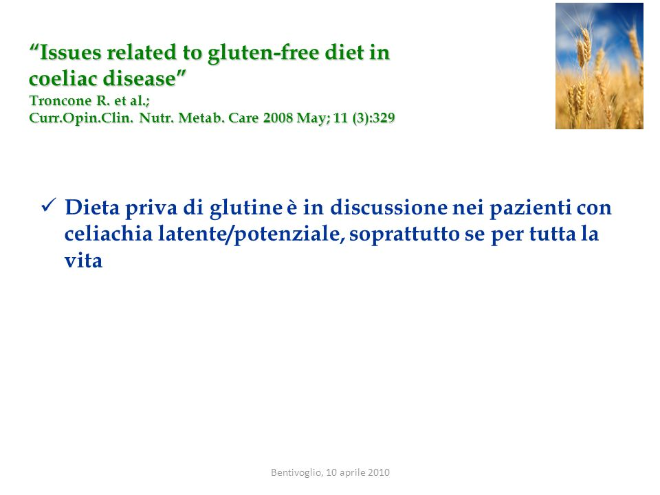 Issues related to gluten-free diet in coeliac disease Troncone R
