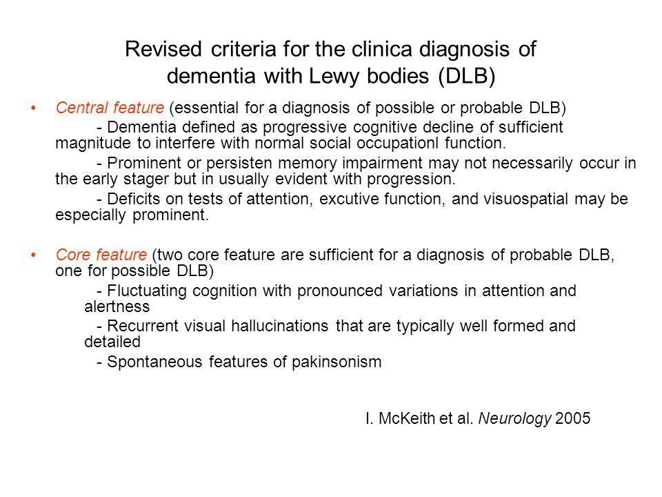 Revised criteria for the clinica diagnosis of dementia with Lewy bodies (DLB)