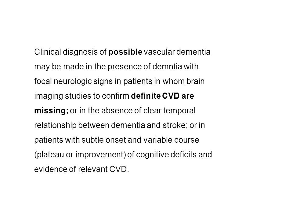 Clinical diagnosis of possible vascular dementia