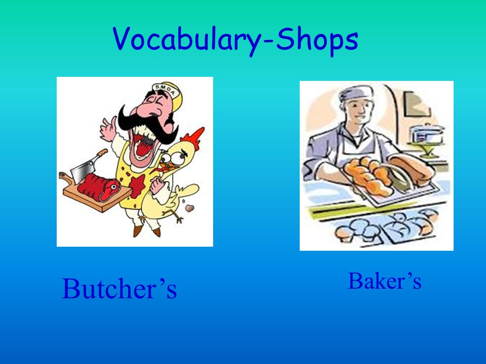 Vocabulary-Shops Baker's Butcher's