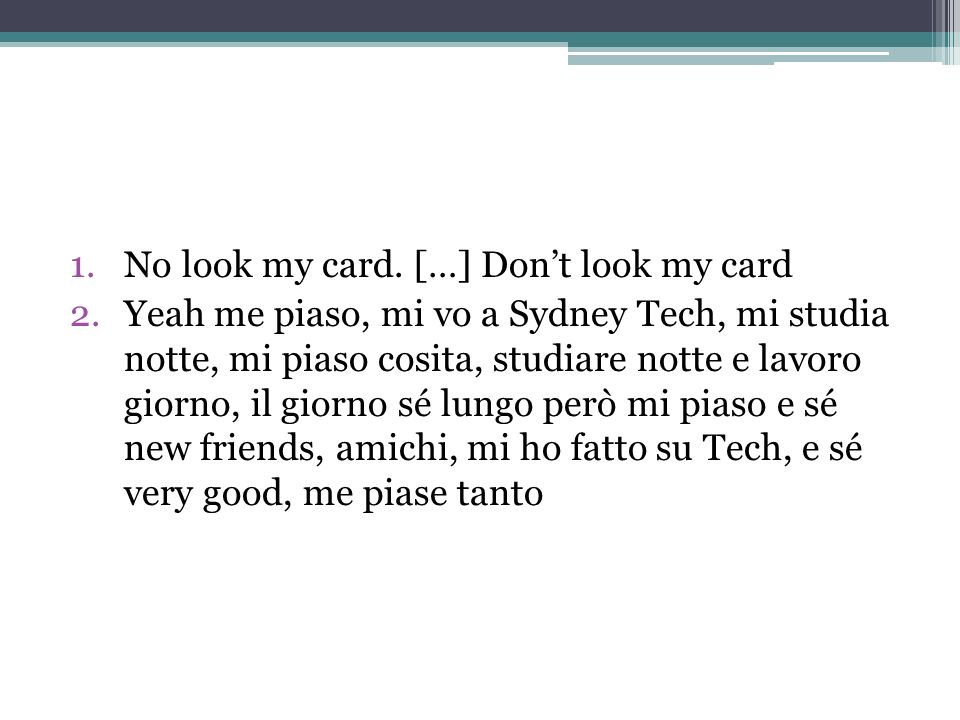 No look my card. […] Don't look my card
