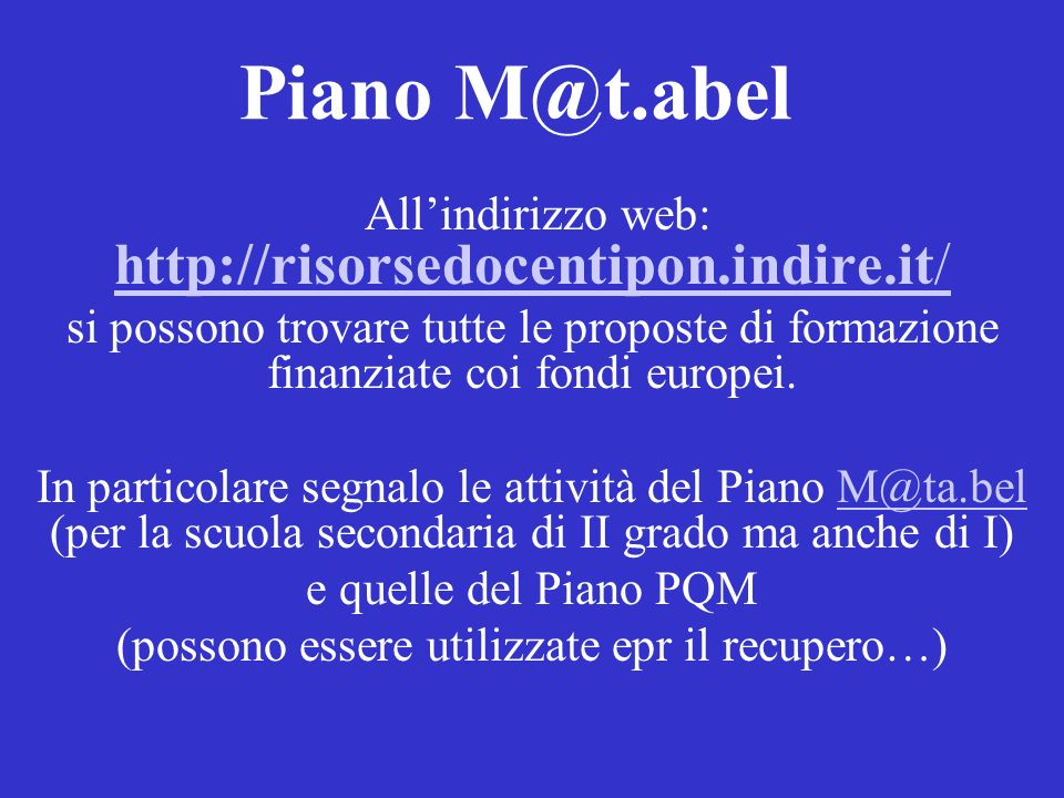 Piano M@t.abel All'indirizzo web: http://risorsedocentipon.indire.it/