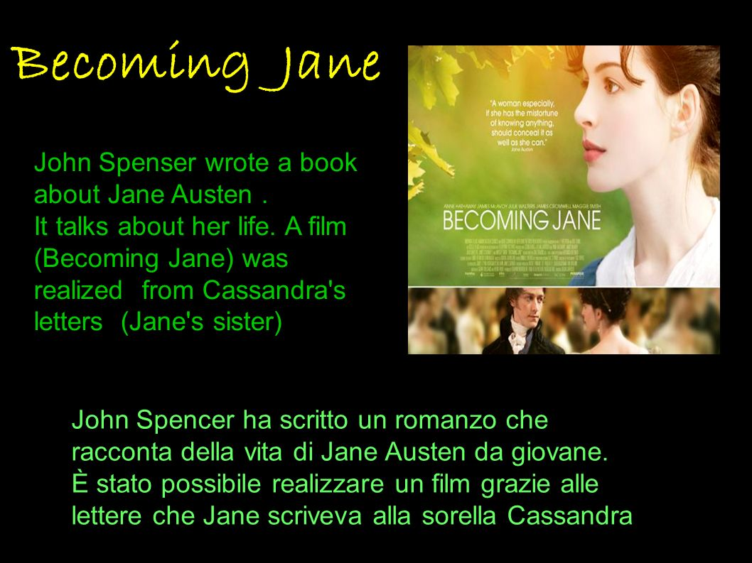 Becoming Jane John Spenser wrote a book about Jane Austen .